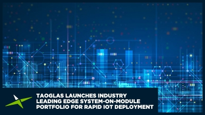 Image for Taoglas Launches Industry-Leading EDGE System-on-Module Portfolio for Rapid IoT Deployment